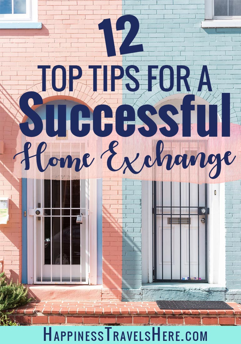 Home Exchange or House swapping is a great way to get free accommodation and explore new places around the world. Follow these 12 top tips to make your first home exchange a success. #traveltips