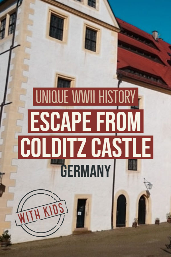 Are you looking for WW2 history in a family friendly environment then a visit to Colditz Castle is for you. Read this post to learn what you need to visit this historical site in Germany. Visit from Dresden, Leipzig or Berlin. Visit Germany with kids. Europe travels. History for the whole family. #Germany #Europe #FamilyTravel